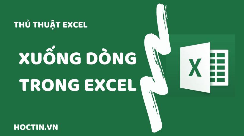 Các Cách Xuống Dòng Trong Excel Đơn Giản Và Nhanh Nhất