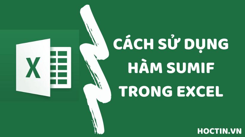 Cách Sử Dụng Hàm SUMIF Trong Excel Và Ví Dụ Cụ Thể