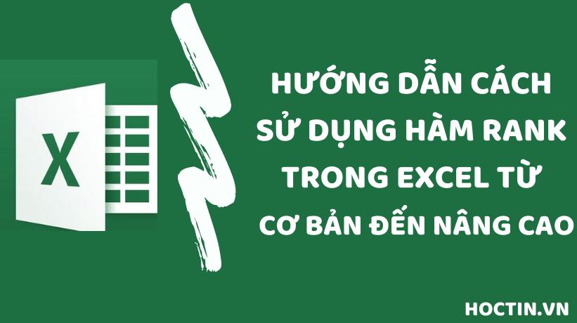 Hướng Dẫn Cách Dùng Hàm Rank Trong Excel Từ Cơ Bản Đến Nâng Cao