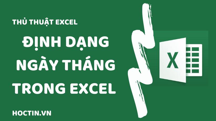 Thay Đổi Định Dạng Ngày Tháng Trong Excel Và Chi Tiết Cách Sửa Lỗi