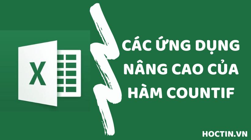 Ứng Dụng Sử Dụng Hàm COUNTIF Nâng Cao Trong Excel