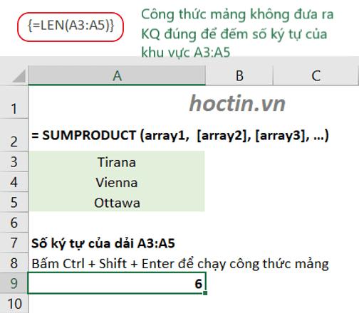 sử dụng hàm LEN để đếm số ký tự trong dải ô A3:A5, sử dụng Ctrl + Shift + Enter để chạy công thức mảng, kết quả mảng bằng 6 không phải kết quả cần tìm