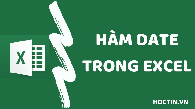 Cách Sử Dụng Hàm DATE và Ví Dụ Cụ Thể- Hàm Ngày Tháng Năm Trong Excel