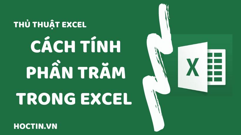 Cách Tính Phần Trăm Trong Excel Và Ví Dụ Chi Tiết