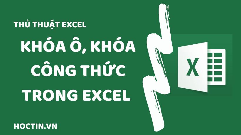 Hướng dẫn cách khóa ô trong Excel