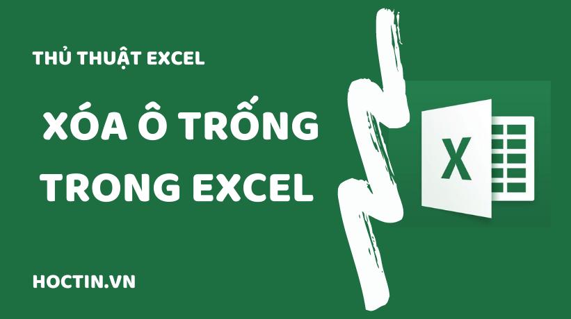 Cách xóa ô trong Excel và Cách Xóa Ô Trống Tự Động