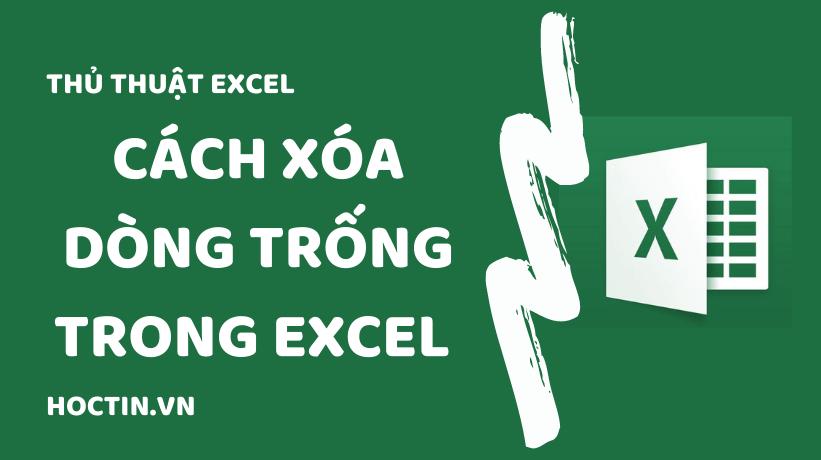 Cách Xóa Dòng Trống Trong Excel Chỉ Với Vài Thao Tác Cho Toàn Bộ Bảng Dữ Liệu