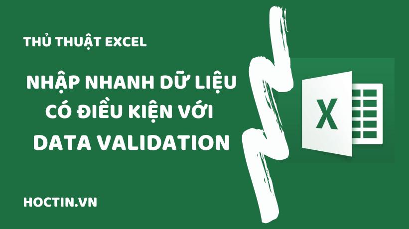 Sử Dụng Data Validation Để Kiểm Tra Dữ Liệu Nhập Trong Excel