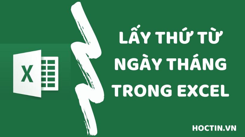 Hàm LấyThứ Ngày Trong Excel: Hiện Thứ Bằng Tiếng Việt